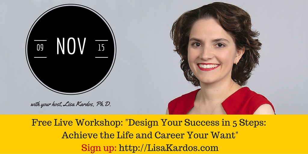 "Workshop: ""Design Your Success in 5 Steps:  Achieve the Life and Career You Want"""