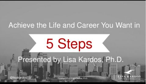 Slideshare Presentation: Achieve the Life and Career You Want in 5 Steps