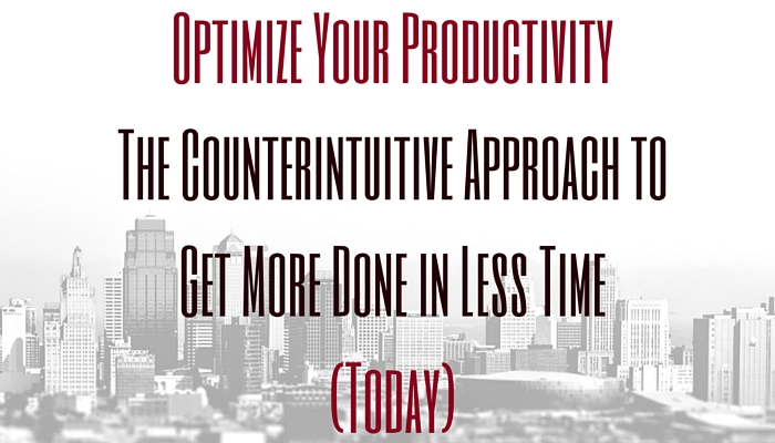 optimize-your-productivity-the-counterintuitive-approach-to-get-more-done-in-less time-today-kindle-book