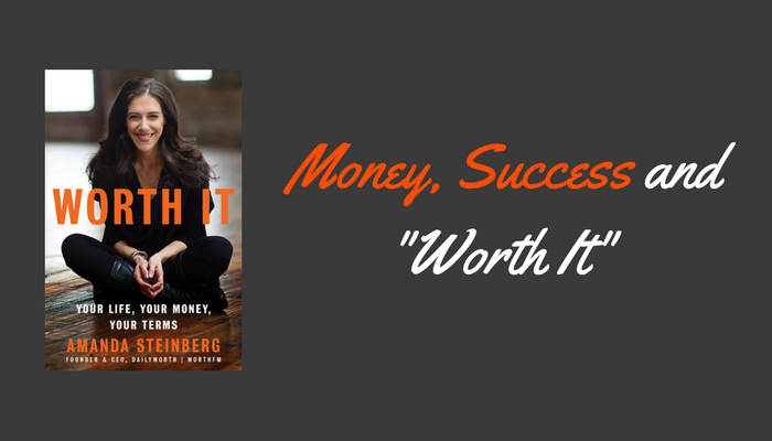 "Money, Success and ""Worth It"""