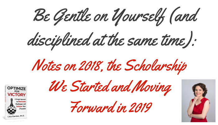 Be Gentle on Yourself (and disciplined at the same time): Notes on 2018, the Scholarship We Started and Moving Forward in 2019
